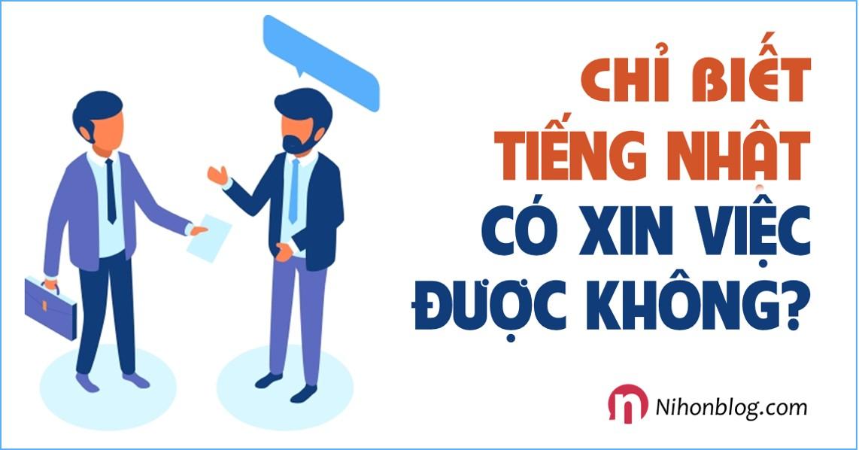 chi-biet-tieng-nhat-co-xin-viec-duoc-khong